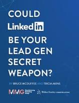 LinkedIn Your Secret Lead Gen Weapon
