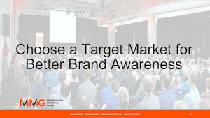 Choose a Target Market for Better Brand Awareness