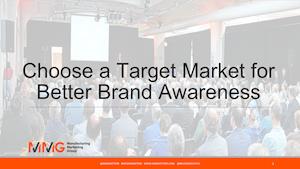 Choose a Target Market for Better Brand Awareness