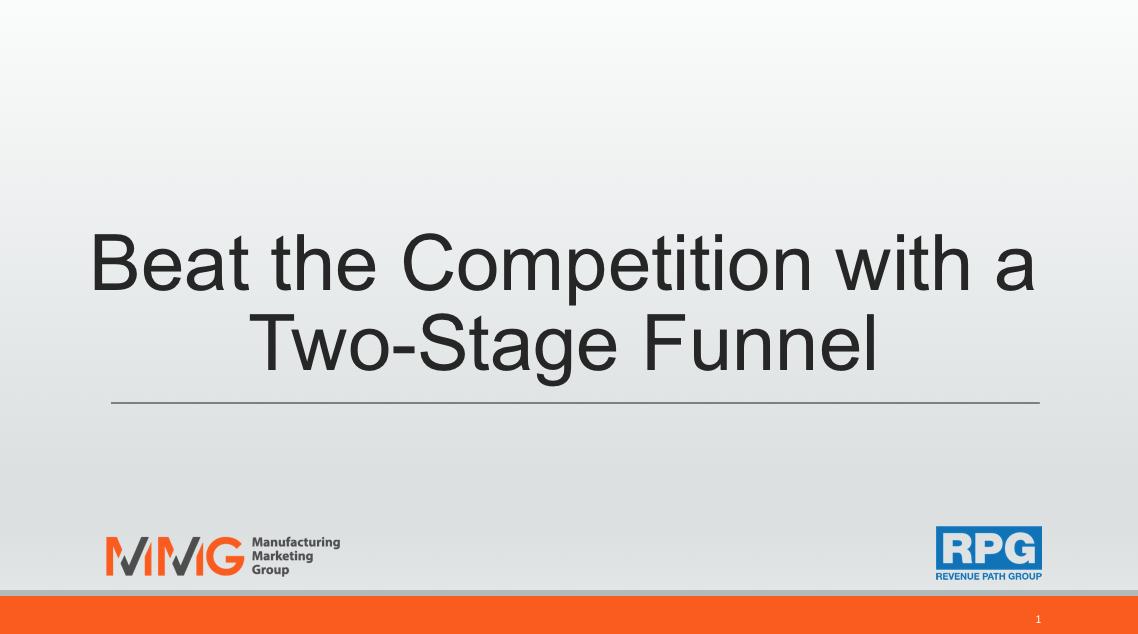 Two Stage Funnel Webinar Slides